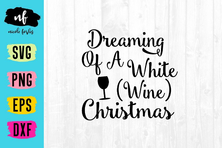 Dreaming of a white wine Christmas SVG Cut File example image 1