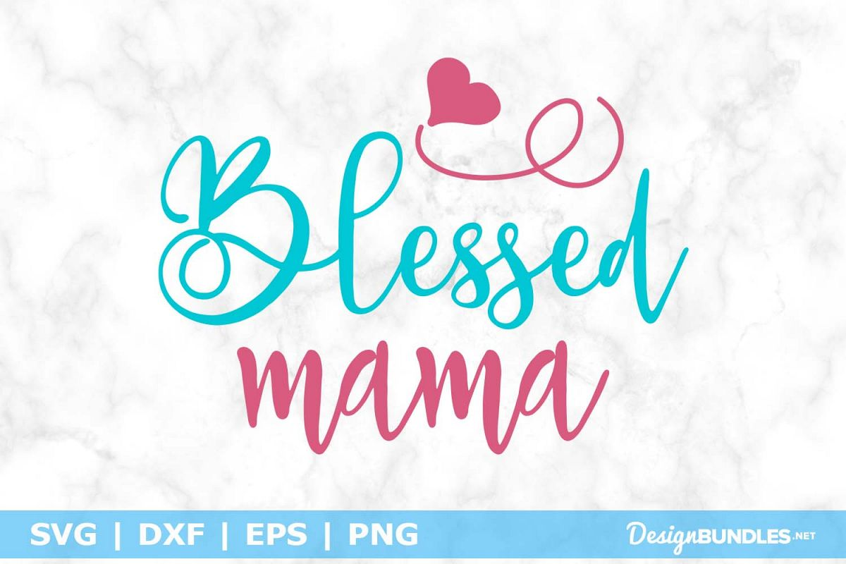 Blessed Mama SVG File example image 1