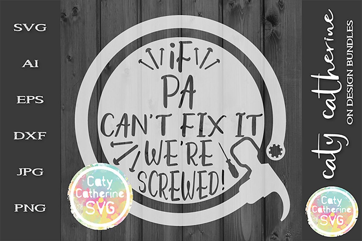 If Pa Can't Fix It We're Screwed Father's Day SVG Cut File example image 1