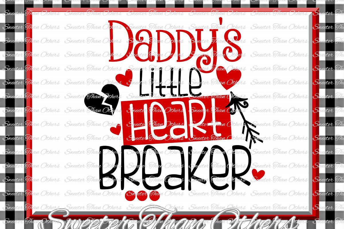 Daddys Little Heartbreaker Svg Silhouette Valentines svg example image 1
