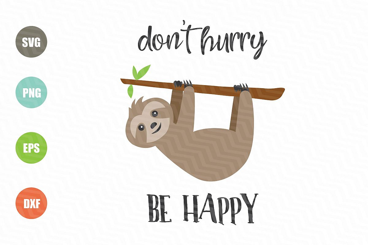 Sloth Don't Hurry Be Happy SVG example image 1