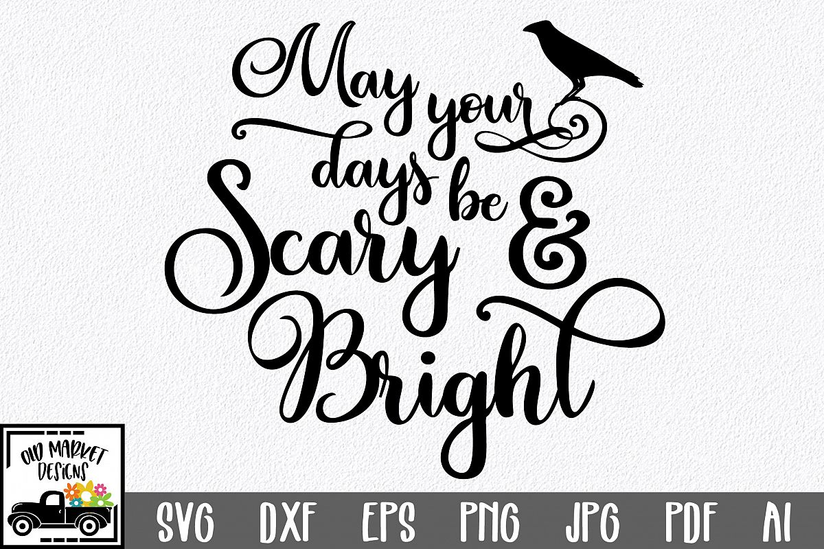 Scary and Bright SVG Cut File - Halloween SVG PNG EPS DXF