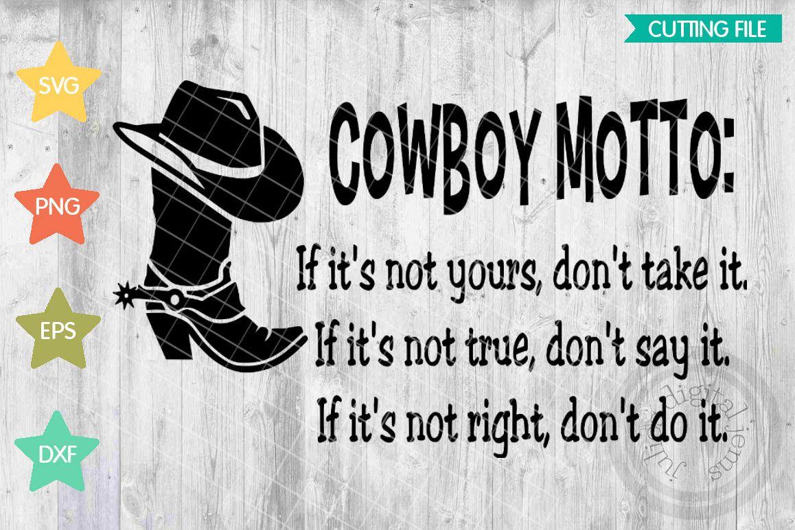 Cowboy Quotes Cowboy Motto svg, Cowboy svg, Inspirational svg, Cowboy boot svg  Cowboy Quotes