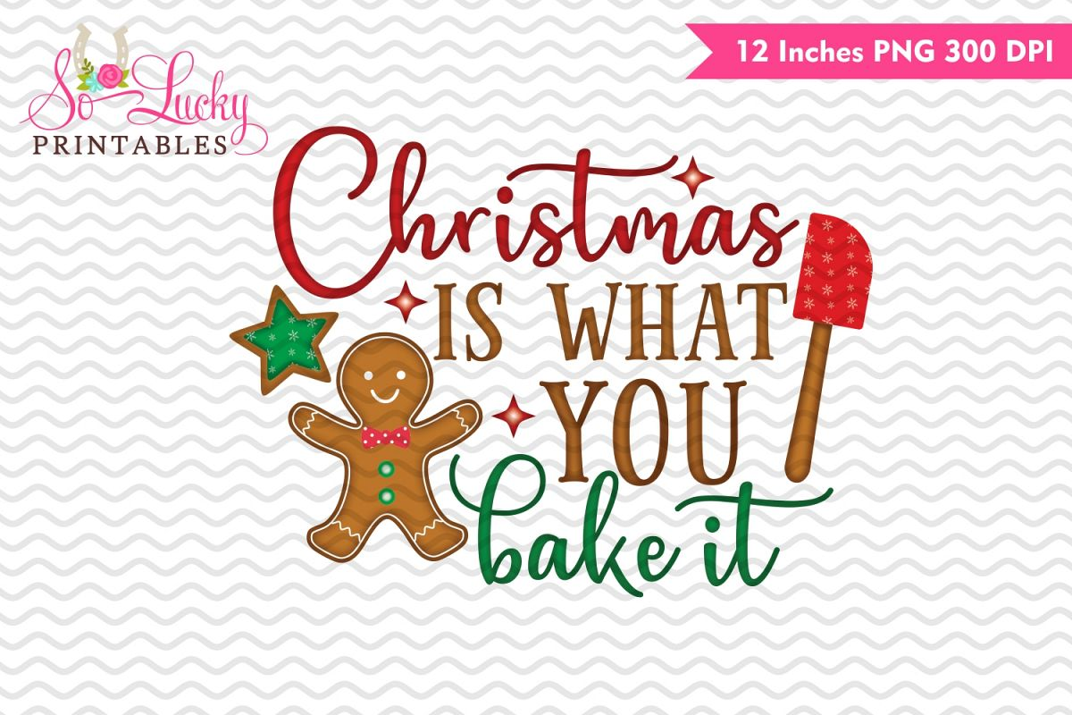 Christmas Design.Christmas Is What You Bake It Watercolor Sublimation Design