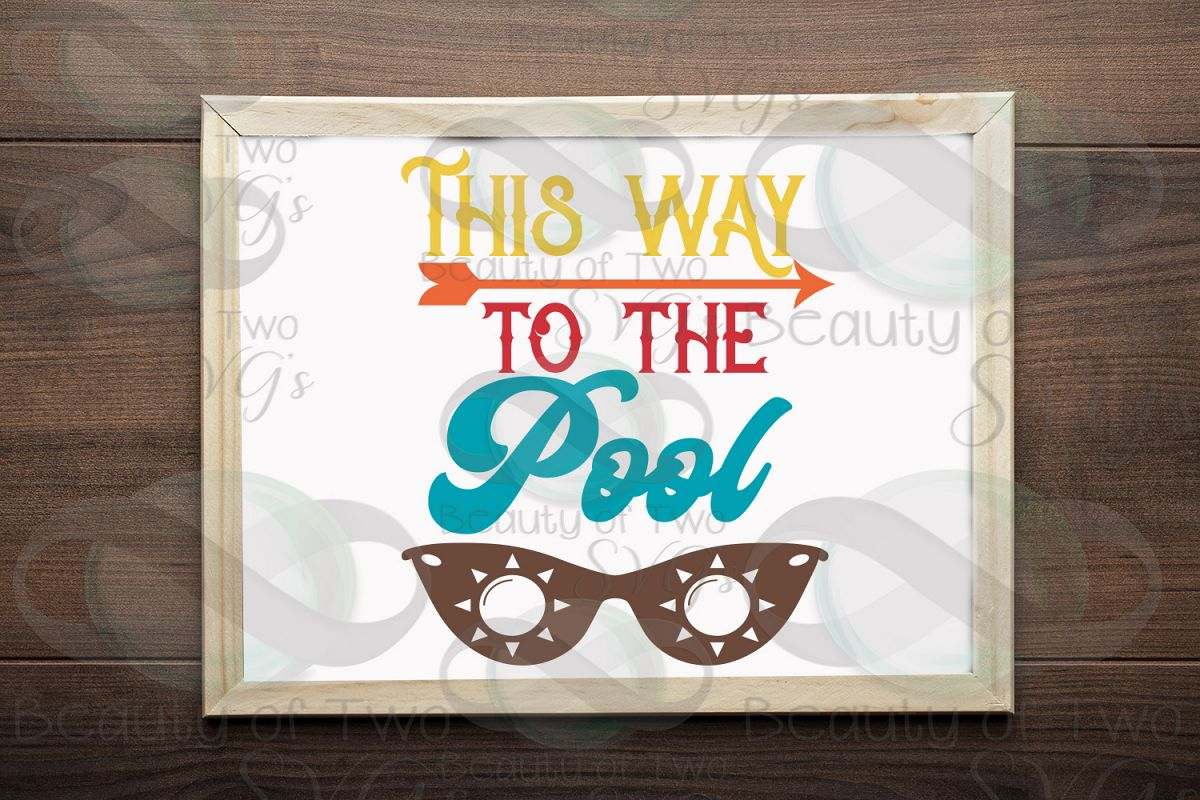 Sunglasses svg, This way to the pool svg and png, pool svg example image 1