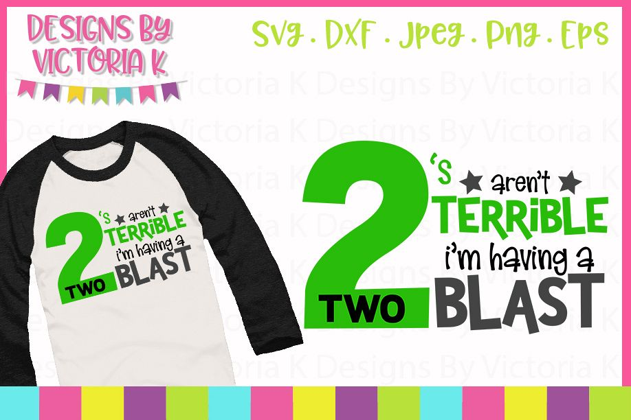 Twos arent terrible, 2nd Birthday, SVG, DXF, PNG example image 1