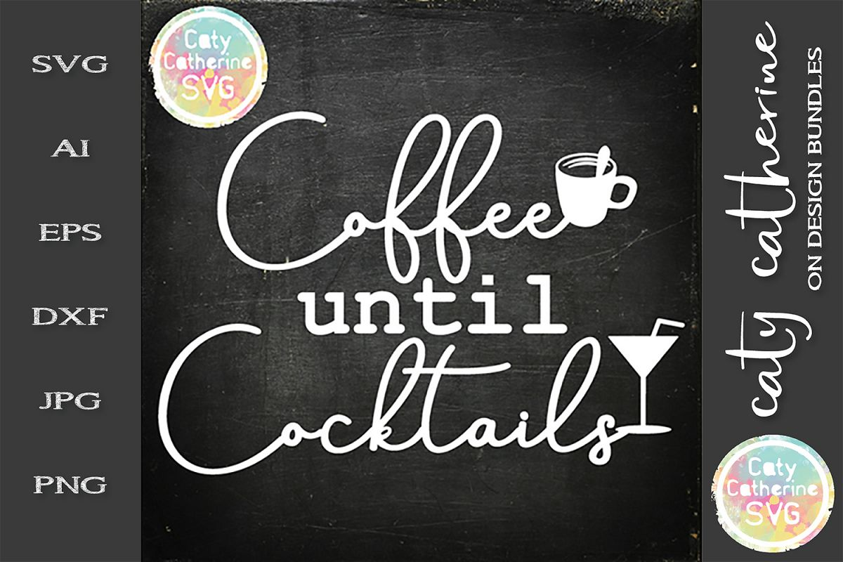 Coffee Until Cocktails SVG Cut File example image 1