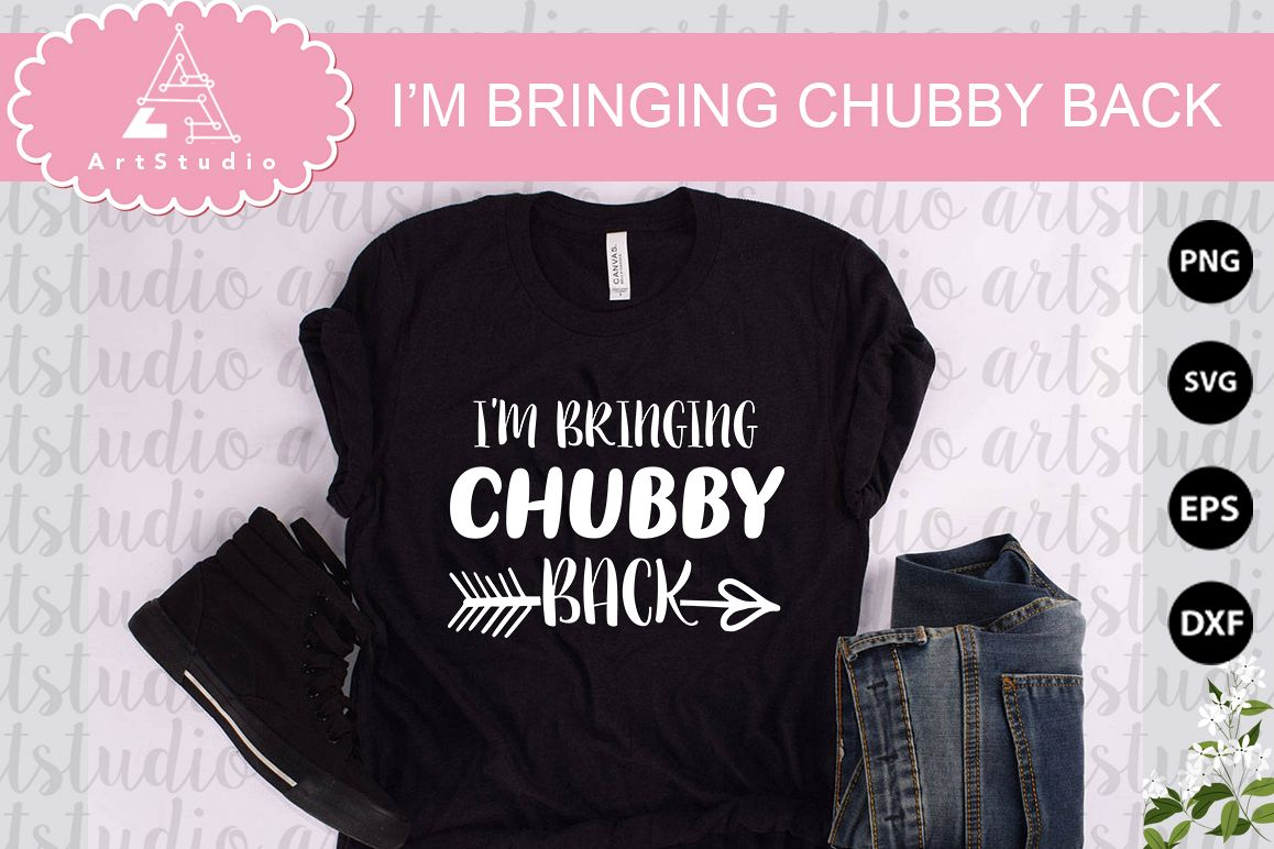 IM BRINGING CHUBBY BACK INSTANT DOWNLOAD! example image 1