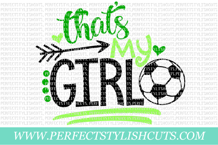 Soccer SVG - That's My Girl SVG, Sports SVG, Soccer Mom SVG example image 1