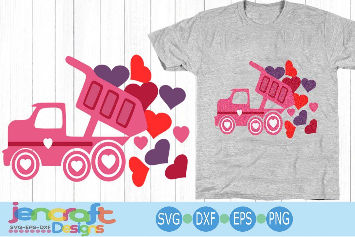Valentine SVG - Dump Truck Heart svg Truck svg file Des example image 1