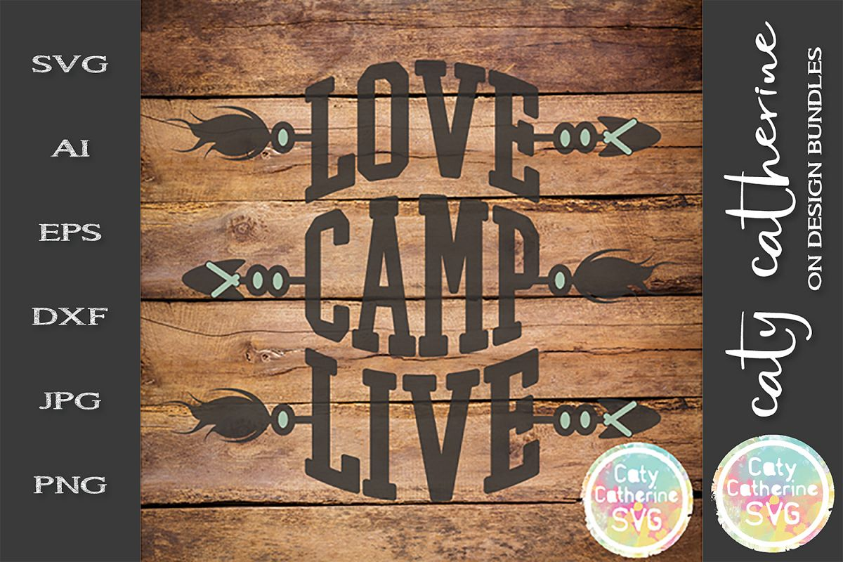 Love Camp Live SVG Camping Arrow Cut File example image 1