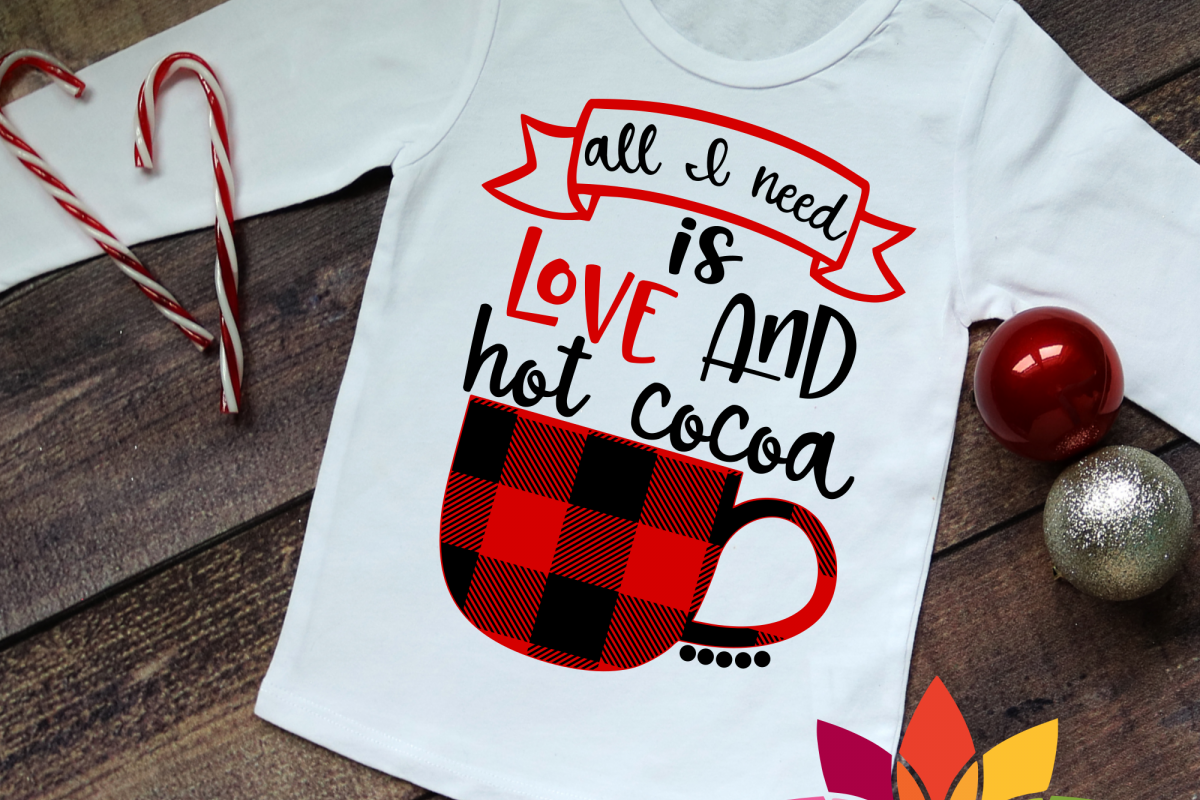 All I Need is Love and Hot Cocoa SVG example image 1
