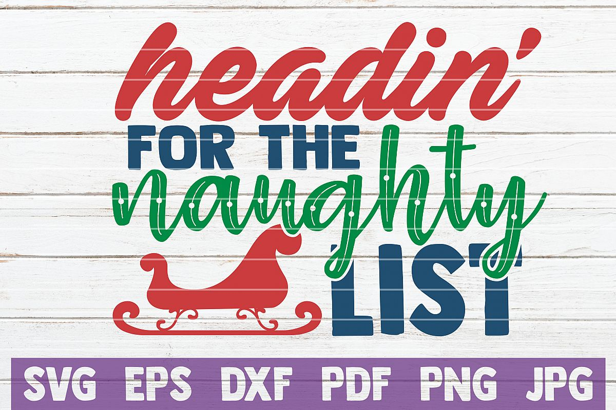 Headin' For The Naughty List SVG Cut File example image 1