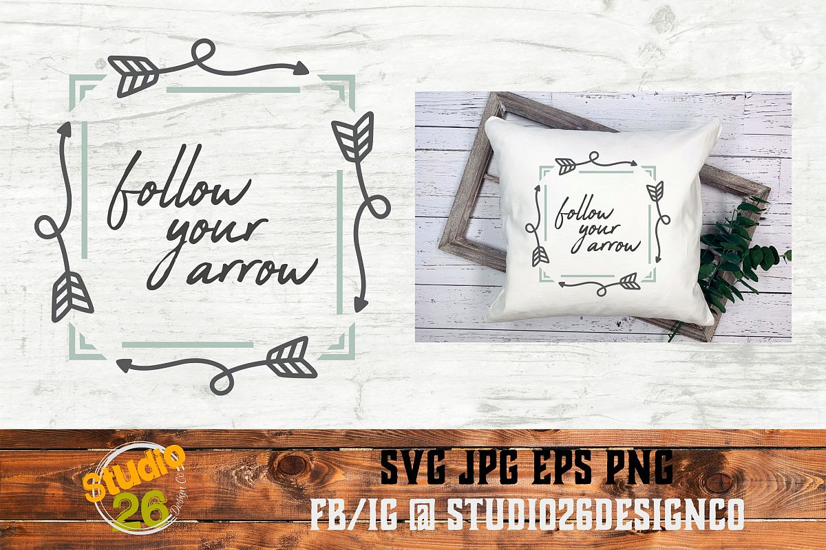 Follow Your Arrow - SVG PNG EPS example image 1