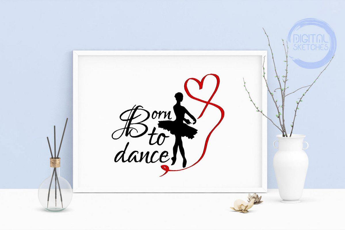Machine Embroidery Design Saying Born To Dance Dancer