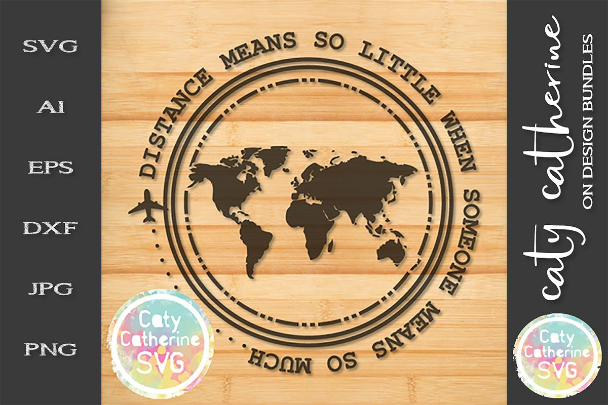 Distance Means So Little When Someone Means So Much SVG example image 1