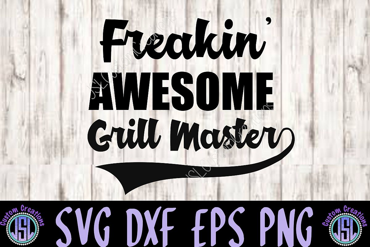 Freakin Awesome Grill Master SVG EPS DXF PNG Digital Download