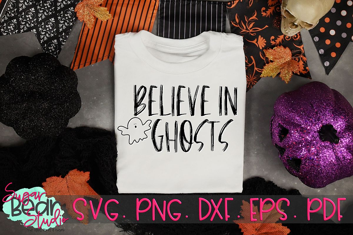 Believe in Ghosts - A Halloween SVG example image 1