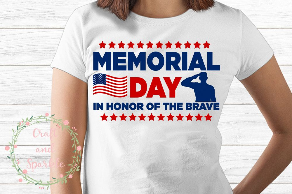 Memorial day In Honor of the Brave svg example image 1