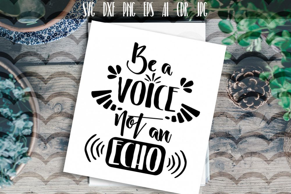 Be a voice not an echo Vector Typography example image 1