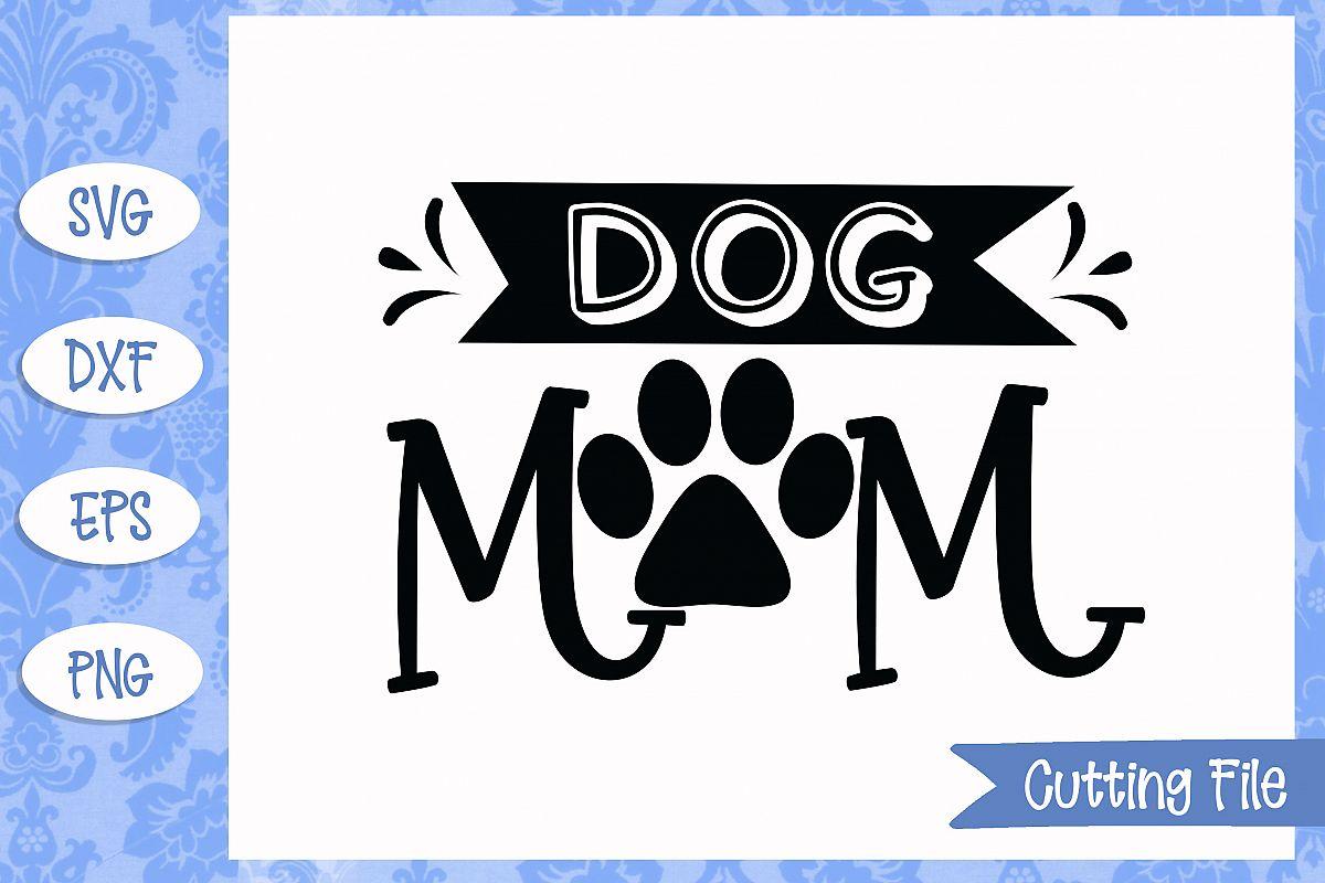 Dog Mom SVG File example image 1