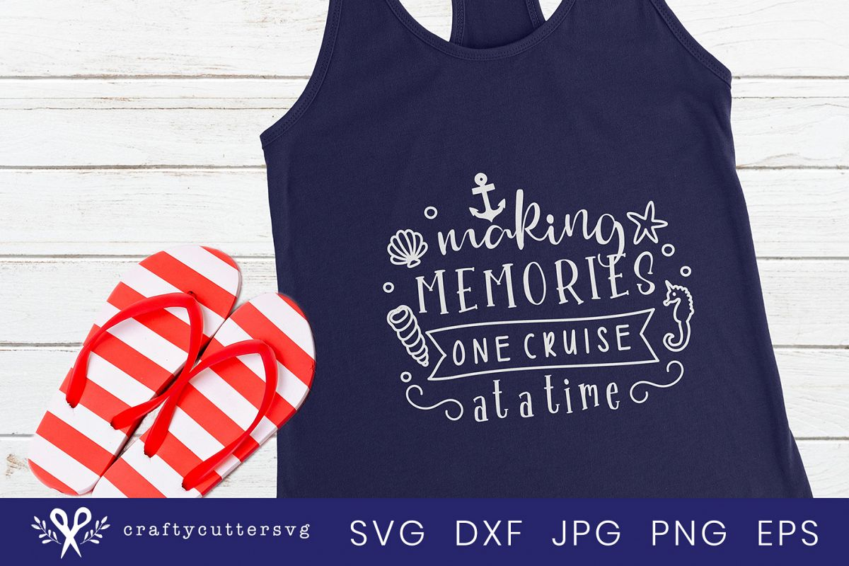 Making memories one cruise at a time Svg Cut File Clipart example image 1