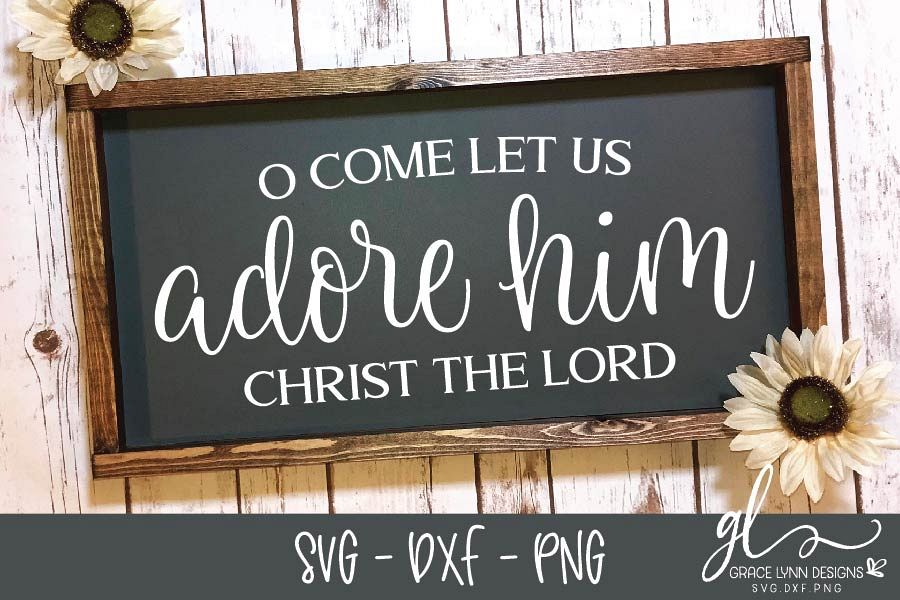 O Come Let Us Adore Him - Christmas SVG, DXF & PNG example image 1