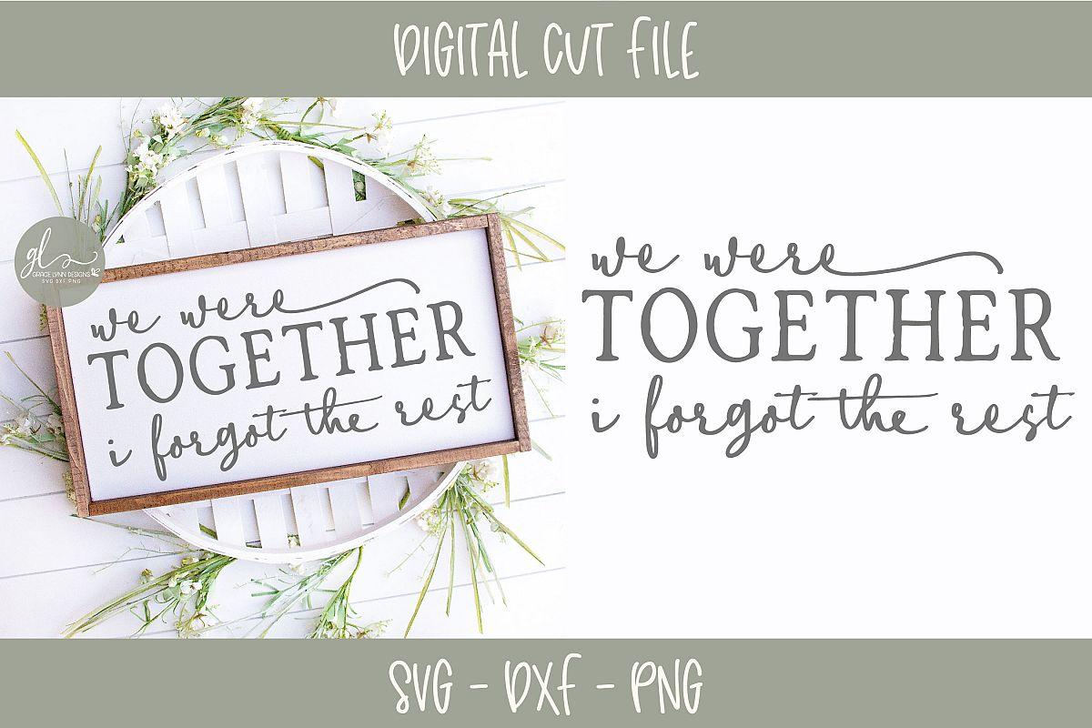 We Were Together I Forgot The Rest - SVG, DXF & PNG example image 1