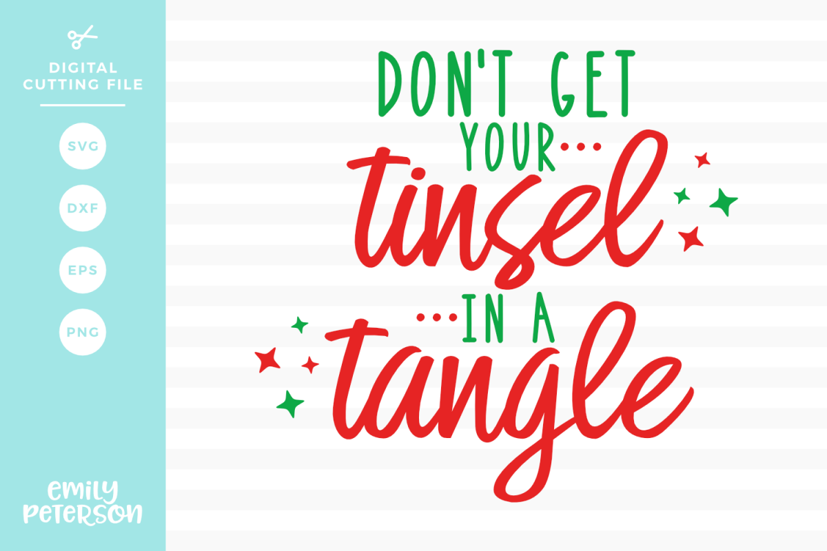 Don't Get Your Tinsel In A Tangle SVG DXF EPS PNG example image 1