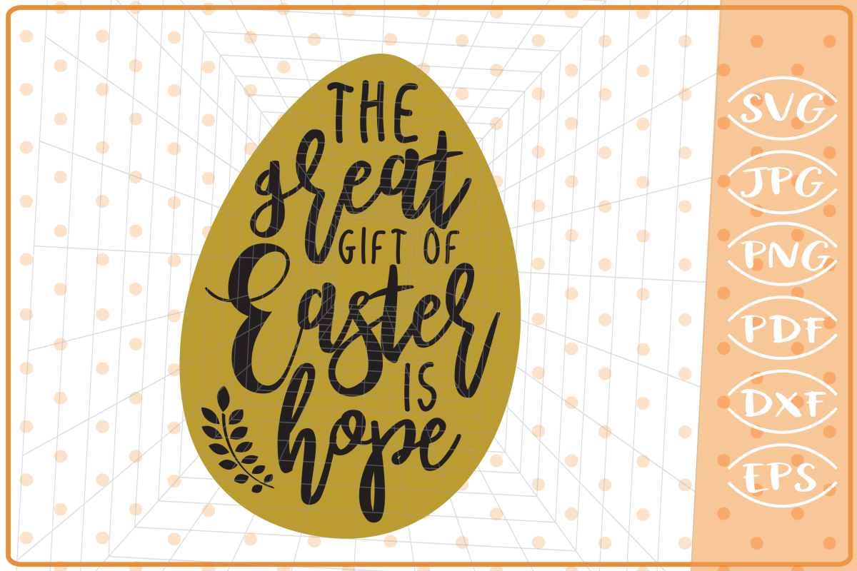 The Great Gift Of Easter Is Hope SVG Cutting File, Easter example image 1