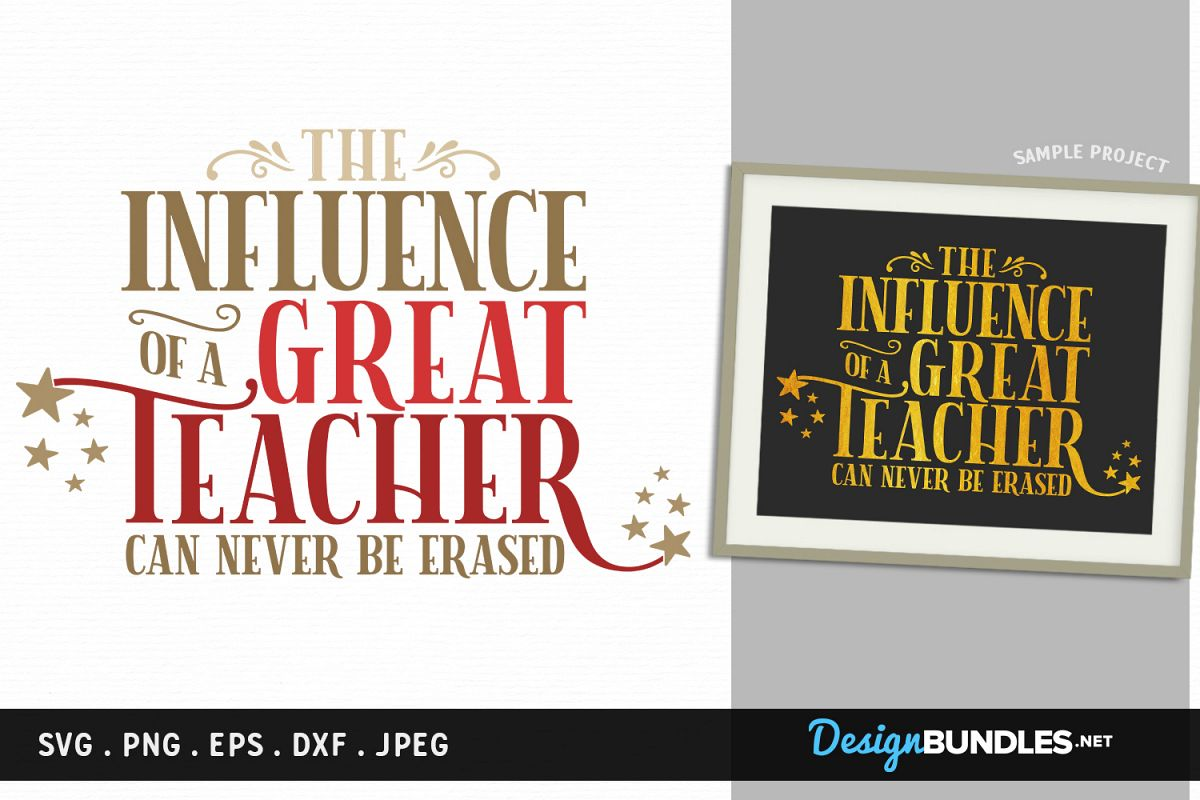 The Influence of a Great Teacher - svg, printable example image 1