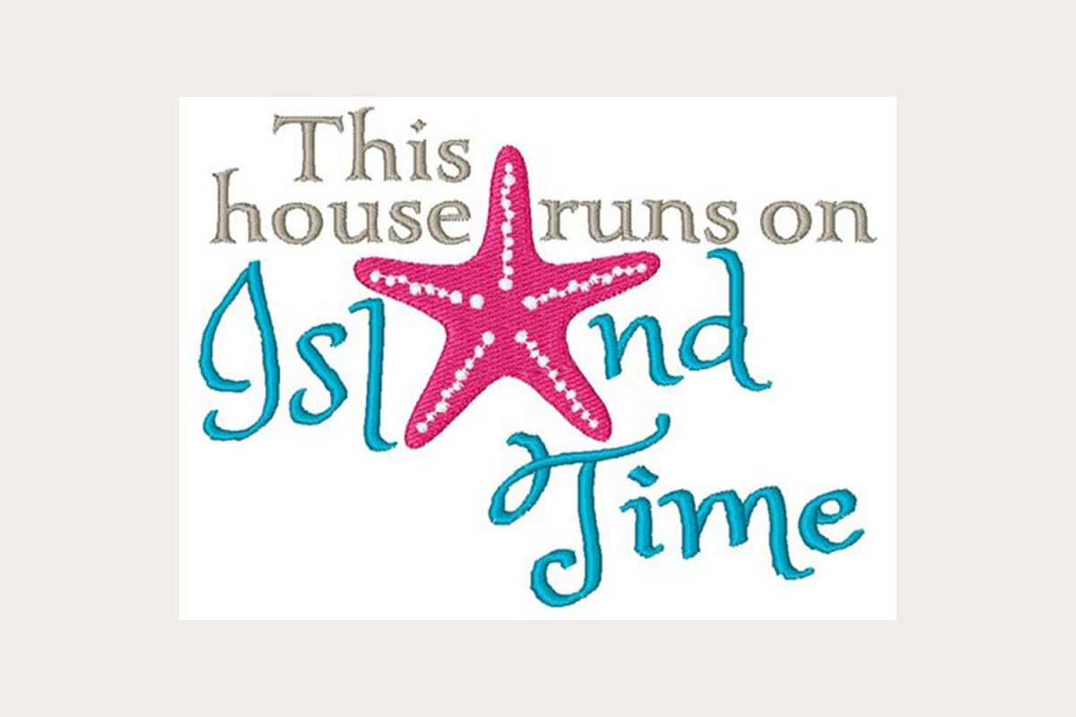 This House Runs On Island Time - Machine Embroidery Design example image 1