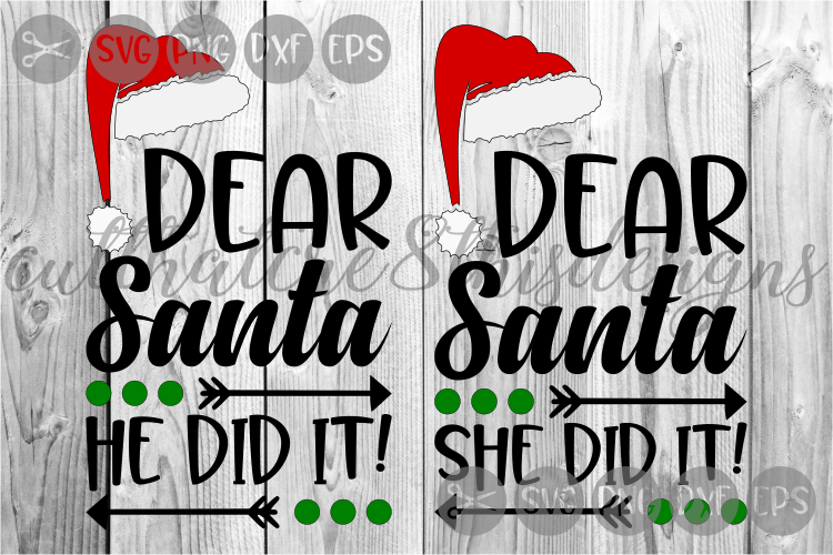 Dear Santa, He Did It, She Did it, Santa Hat, Cut File, SVG. example image 1