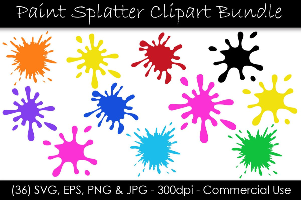 Paint Splatter Svg Bundle Paint Splash Clip Art