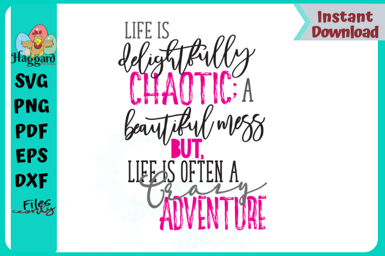 Life is Chaotic but Crazy Adventure Quote example image 1