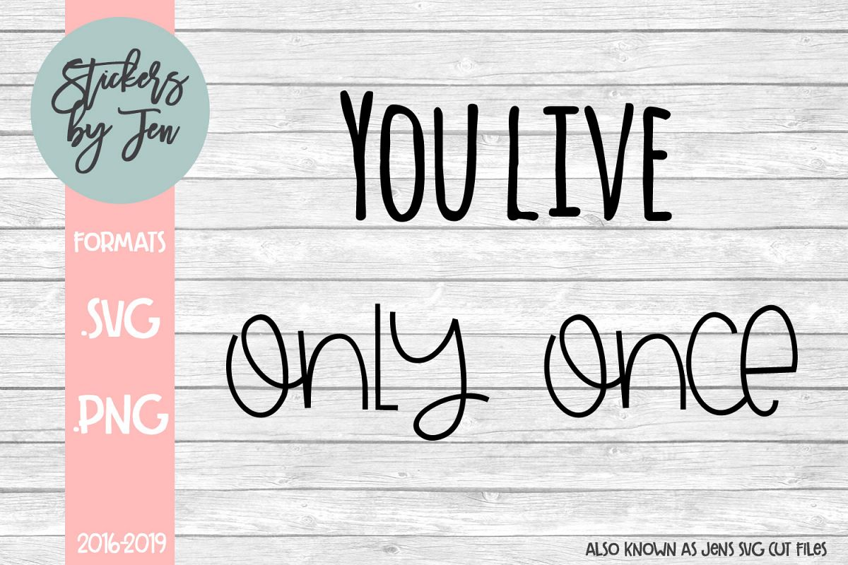 You Live Only Once SVG Cut File example image 1