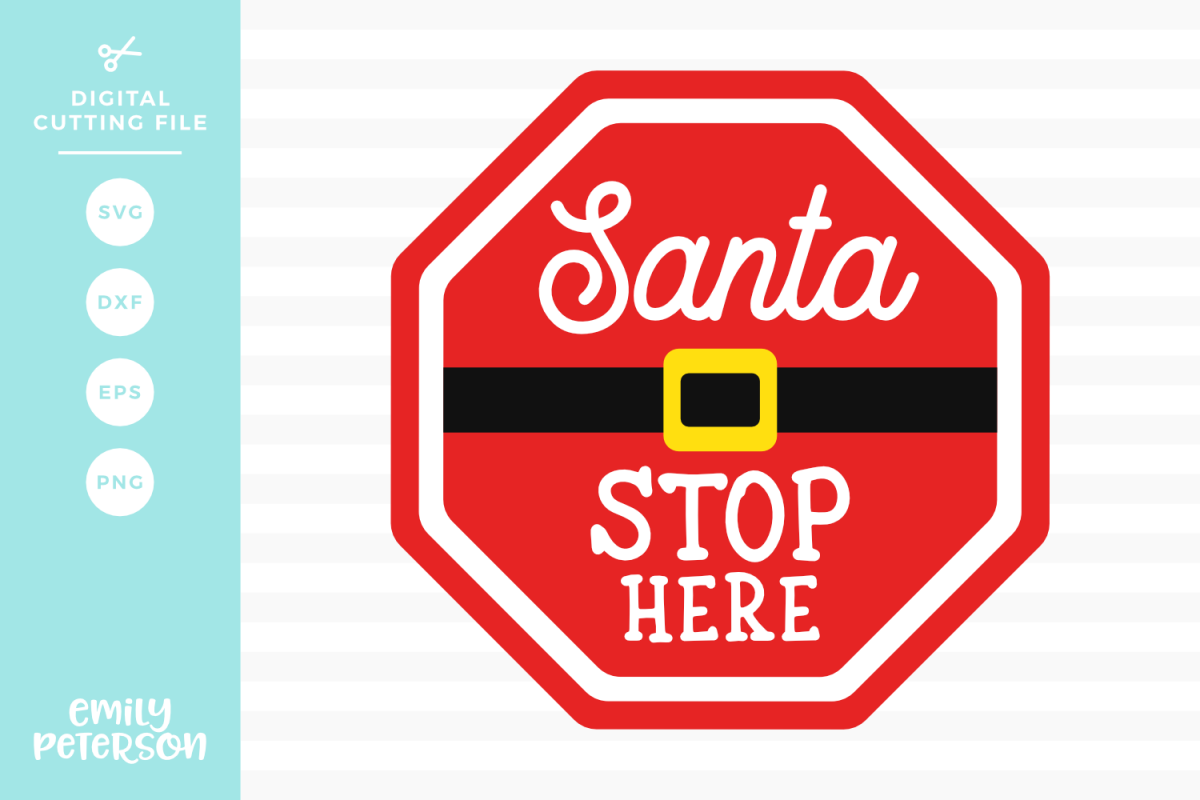 Santa Stop Here SVG DXF EPS PNG example image 1