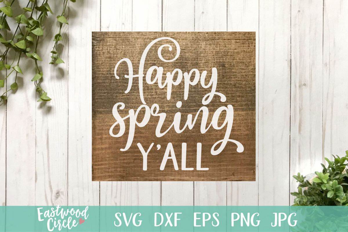 Happy Spring Y'all - A Spring SVG Cut File example image 1