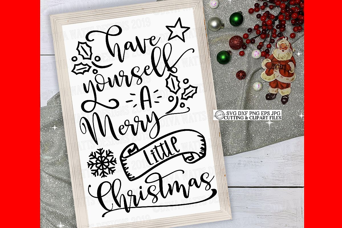 Have Yourself A Merry Little Christmas Cutting File example image 1