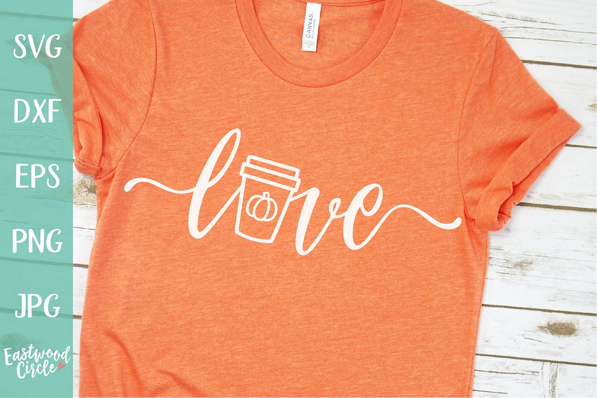Love with Pumpkin Spice Latte - Fall SVG for Crafters example image 1