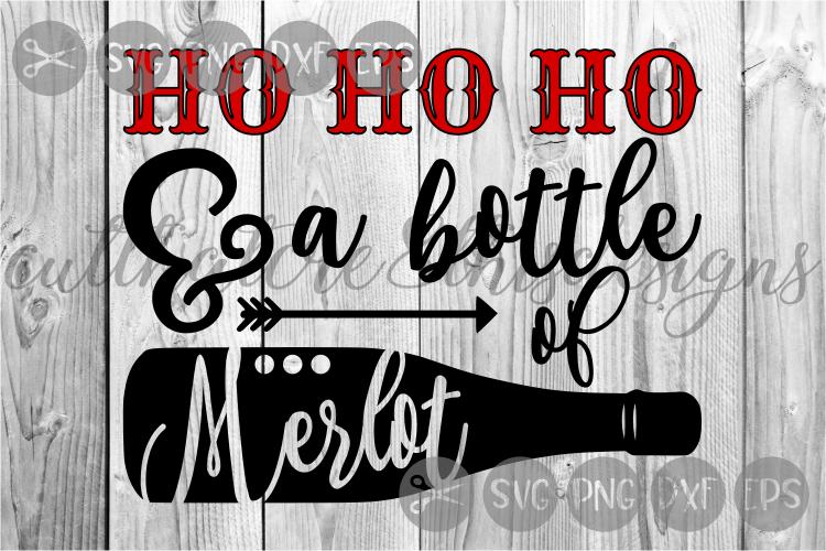 Ho Ho Ho And A Bottle Of Merlot, Wine, Cut File, SVG. example image 1