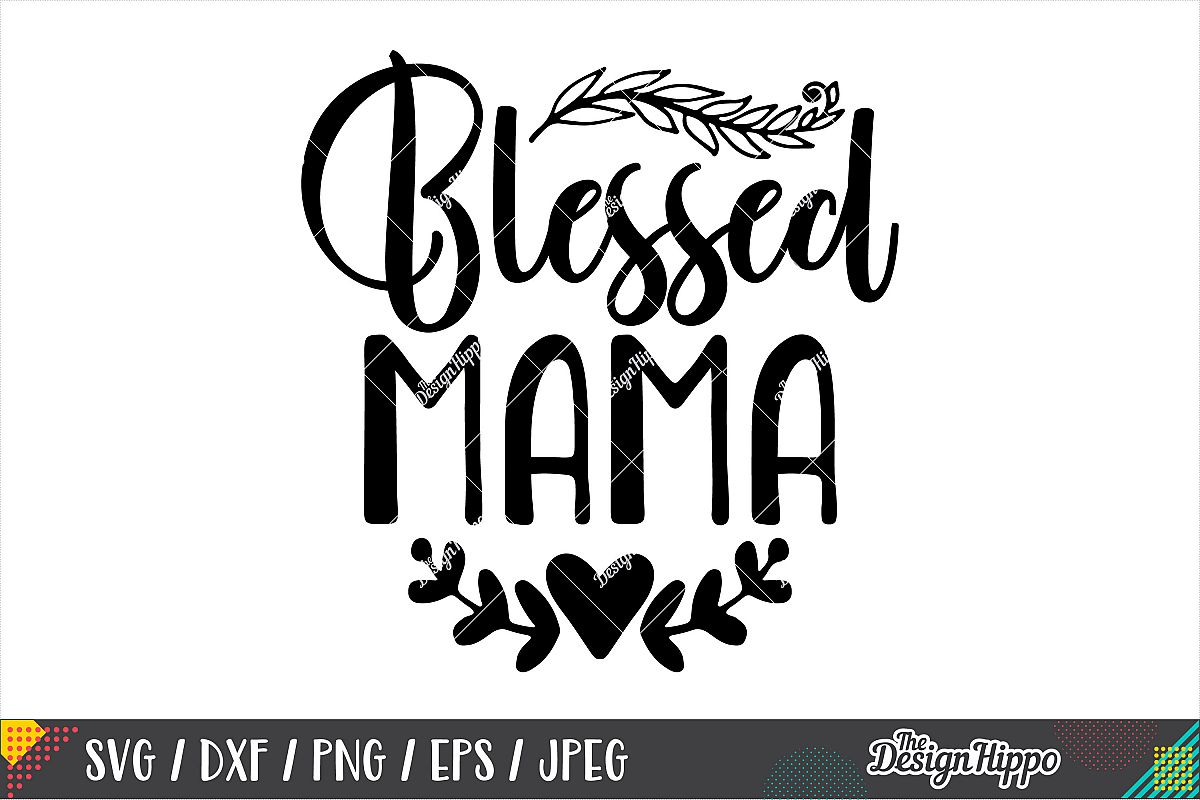 Blessed Mama SVG DXF PNG EPS JPEG Cricut Cutting Files example image 1