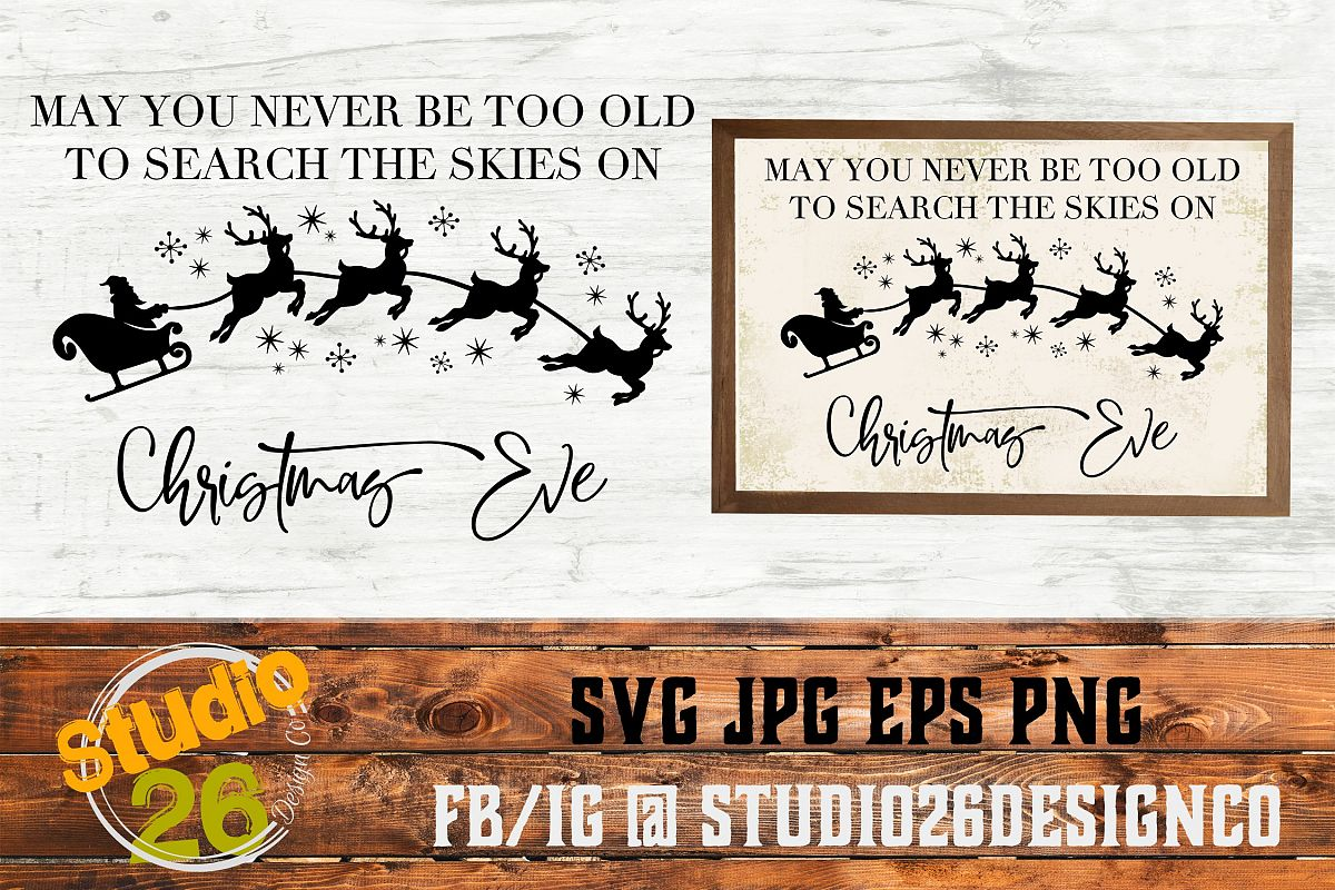 May You Never Be Too Grown Up To Search The Skies On Christmas Eve Svg.Christmas Eve Svg Eps Png