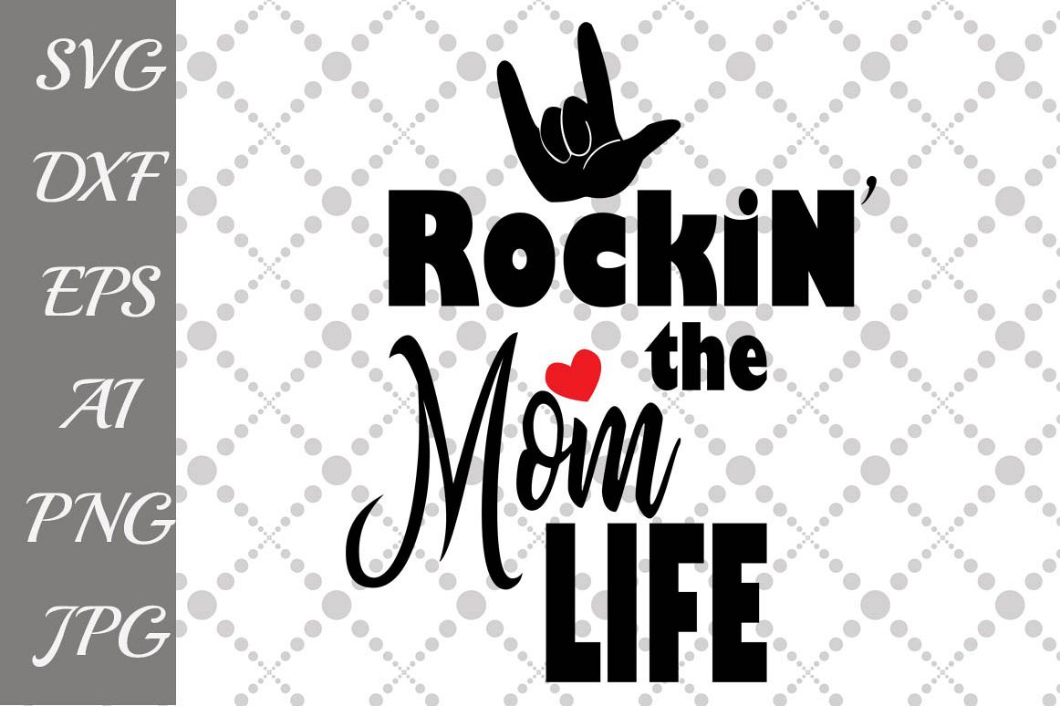 Rockin' the Mom Life Svg example image 1