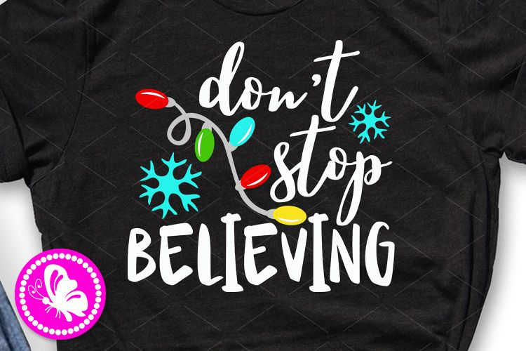 Don't stop believing Christmas lights svg Shirt design Png example image 1