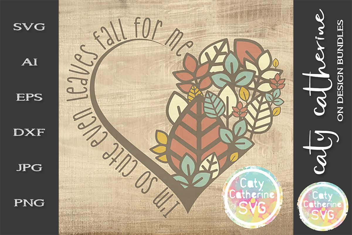 I'm So Cute Even Leaves Fall For Me SVG Cut File example image 1