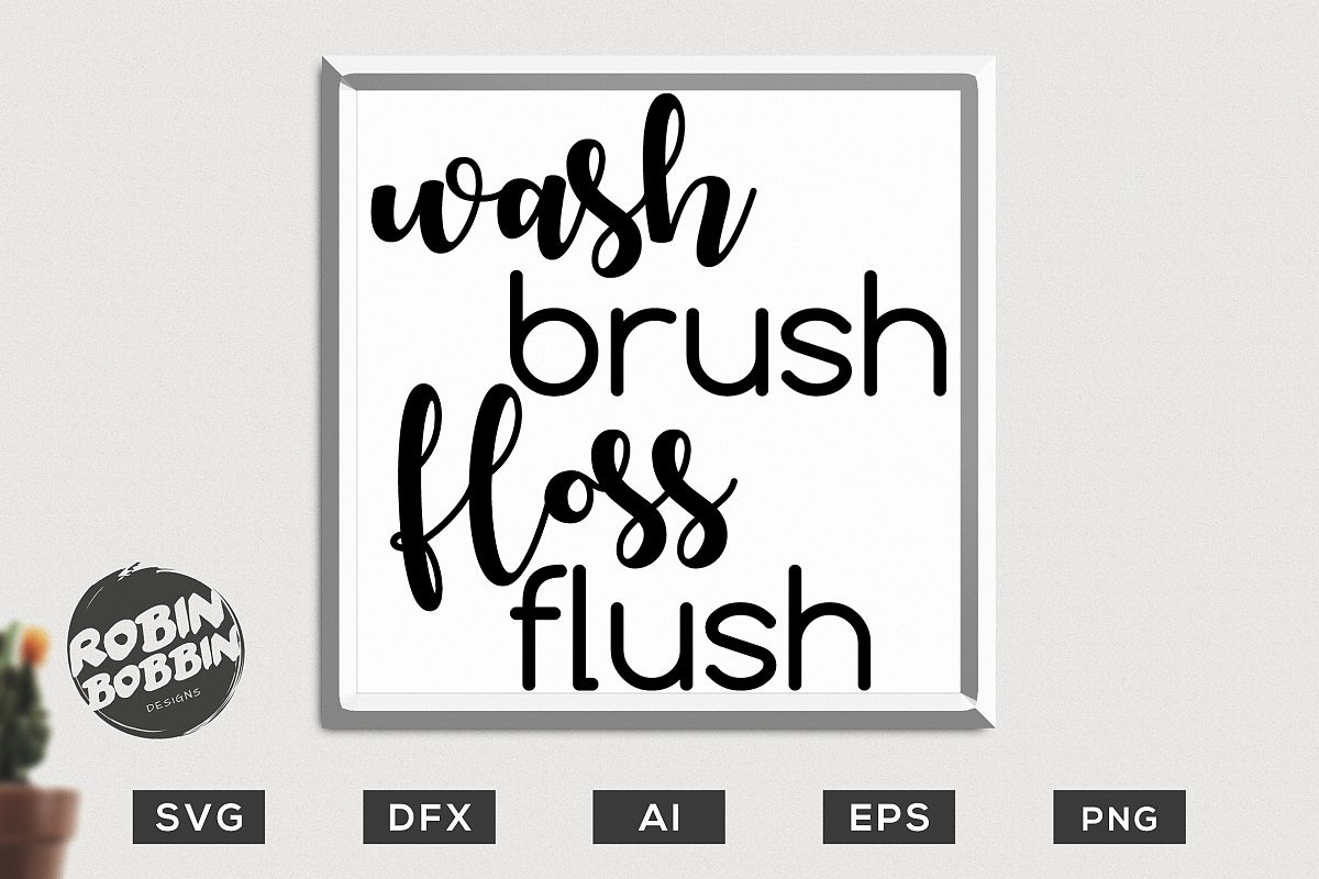 graphic relating to Wash Brush Floss Flush Free Printable identify Clean Brush Floss Flush SVG Signal, Rest room Rusles SVG History