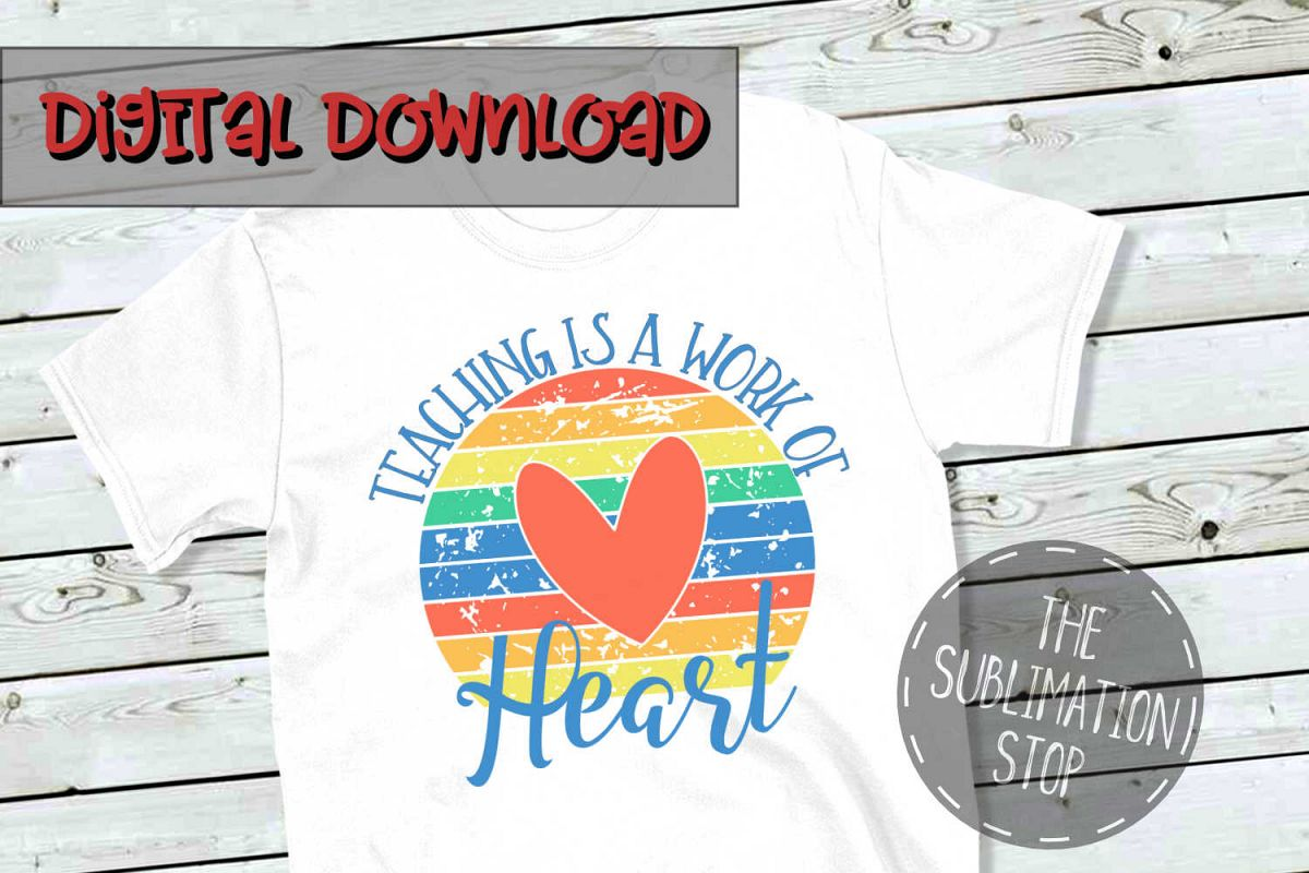 Teaching Is A Work Of Heart - PNG File - Sublimation Design example image 1