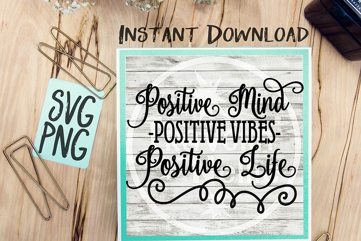 Positive Mind Postive Vibes Positive Life SVG PNG Cricut Cameo Silhouette Brother Scan Cut Crafters Cutting Files Vinyl Cutting Sign Making example image 1