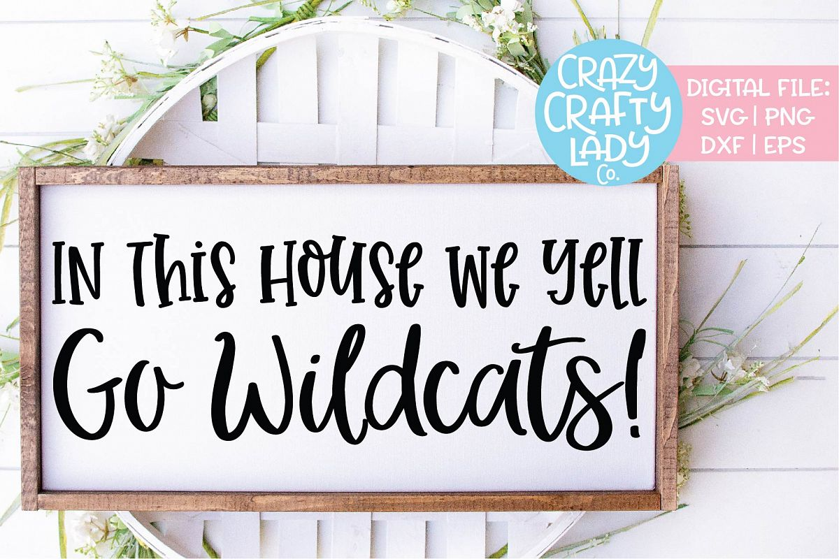In This House We Yell Go Wildcats SVG DXF EPS PNG Cut File example image 1